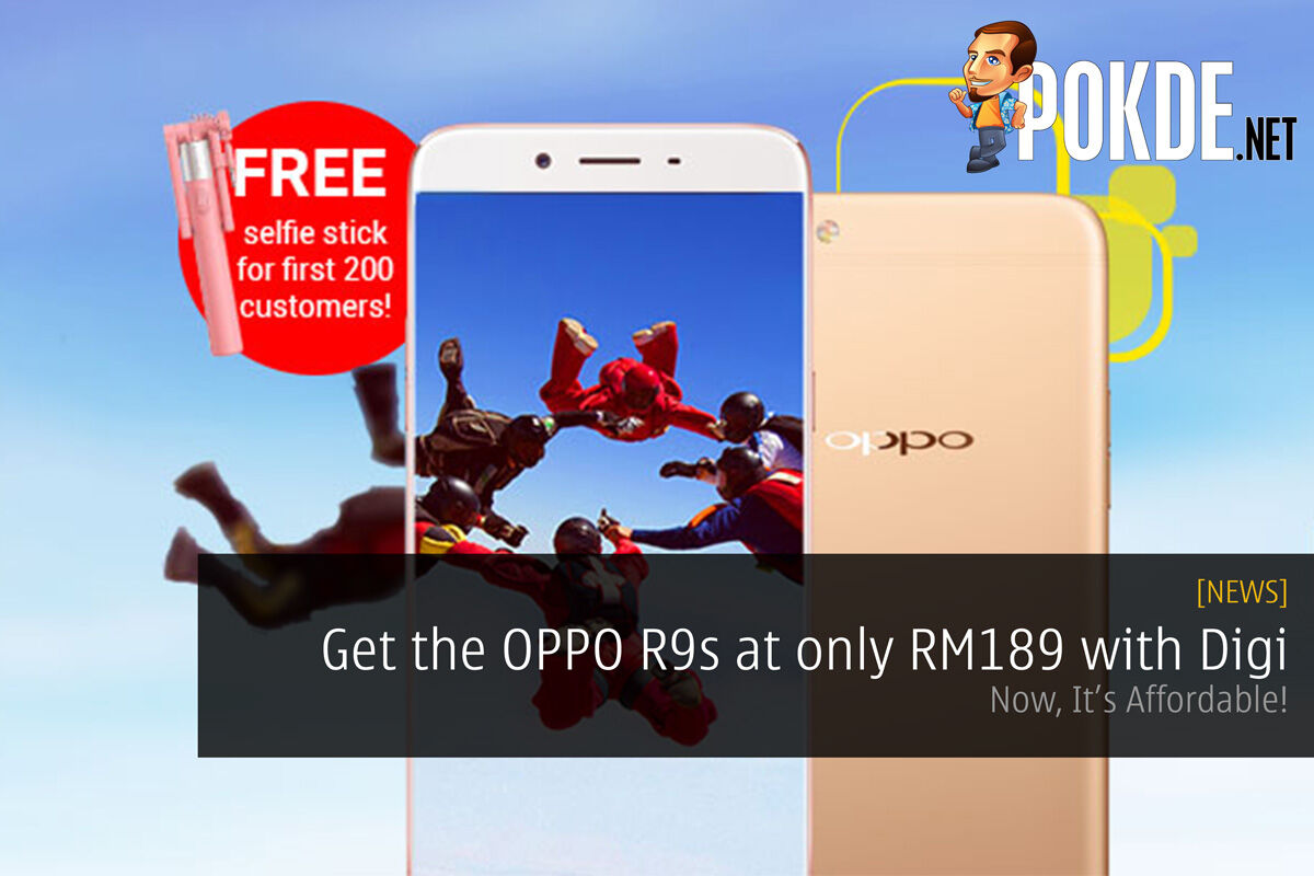 Get the OPPO R9s at only RM189 with Digi Postpaid; Now, It's Affordable 25