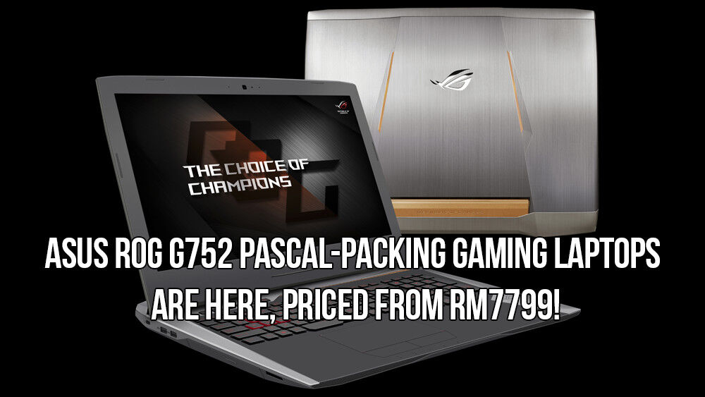 ASUS ROG G752 Pascal-packing gaming laptops are here, priced from RM7799! 19