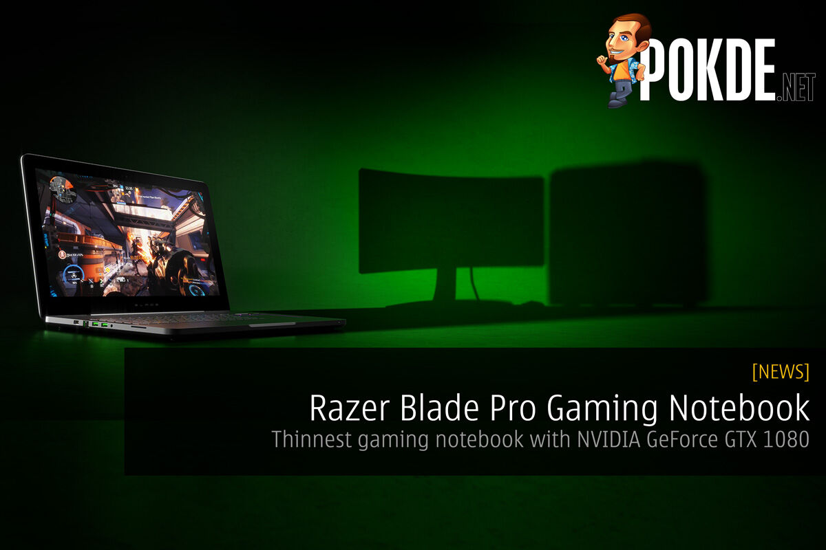 Razer unveils the new Razer Blade Pro Gaming - Thinnest gaming notebook with GTX 1080 21