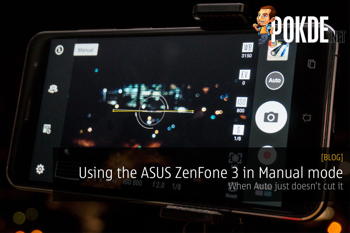Using the ASUS ZenFone 3 in Manual mode — when Auto just doesn't cut it 26