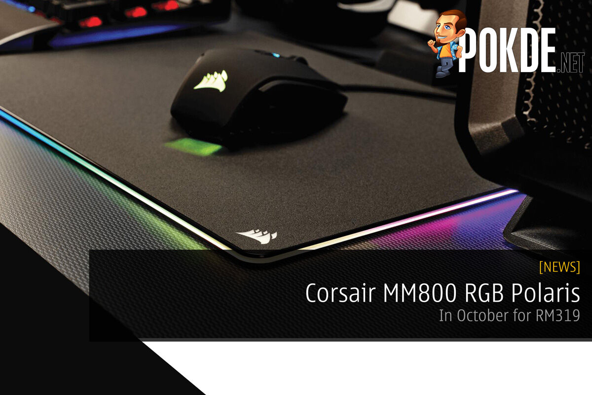 Get your Corsair MM800 RGB Polaris in October for RM319 25