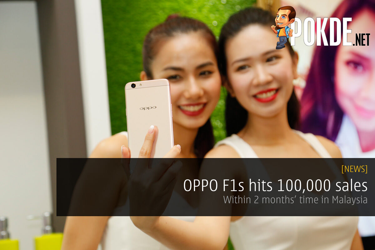 OPPO F1s hits 100,000 sales with less than 2 months' time in Malaysia 24