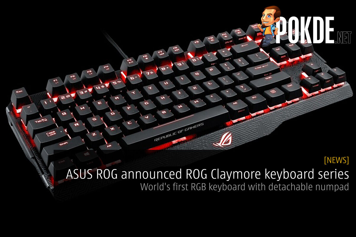ASUS ROG announced ROG Claymore keyboard series — world's first RGB keyboard with detachable numpad 28
