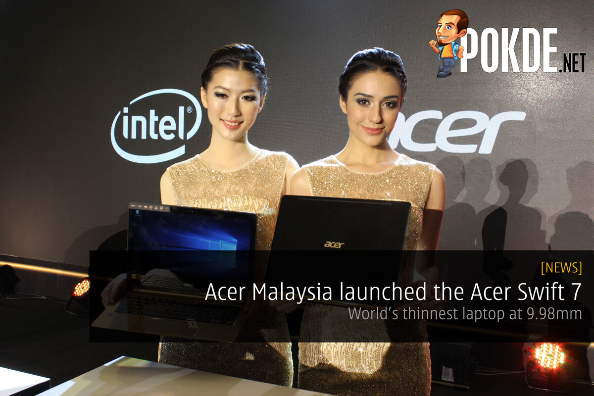 Acer Malaysia launched the Acer Swift 7 – world's thinnest laptop at 9.98mm 23