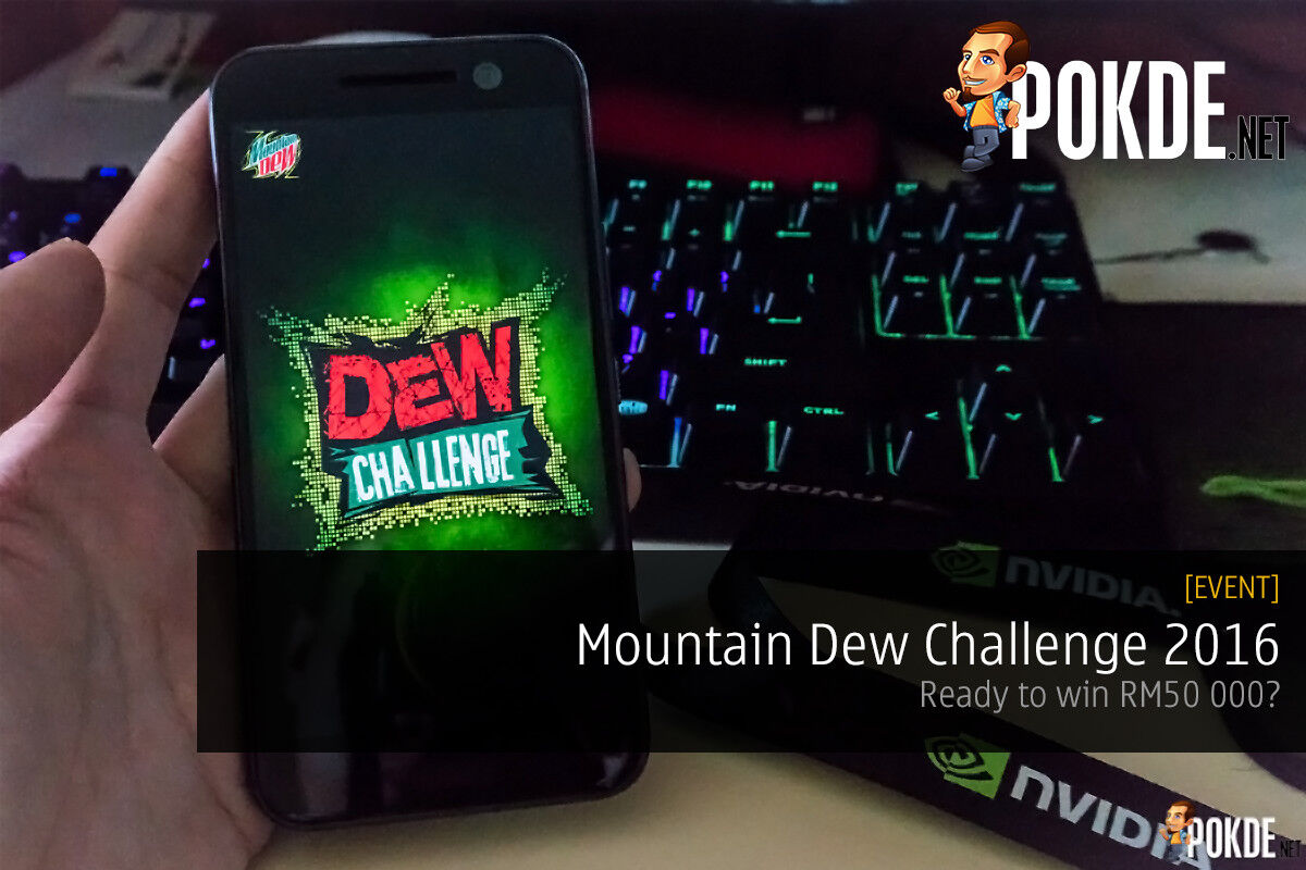 Dew Challenge 2016 — stand a chance to win RM50 000! 25
