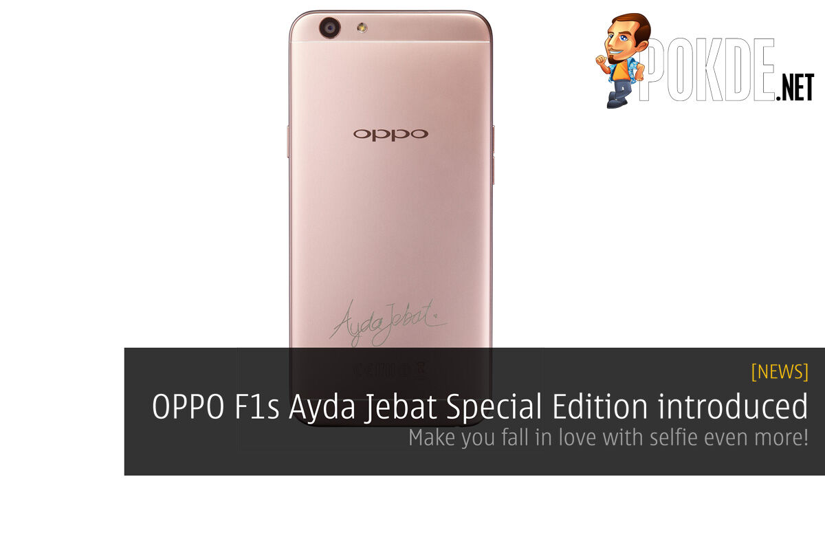 OPPO F1s Ayda Jebat Special Edition introduced — make you fall in love with selfie even more! 28