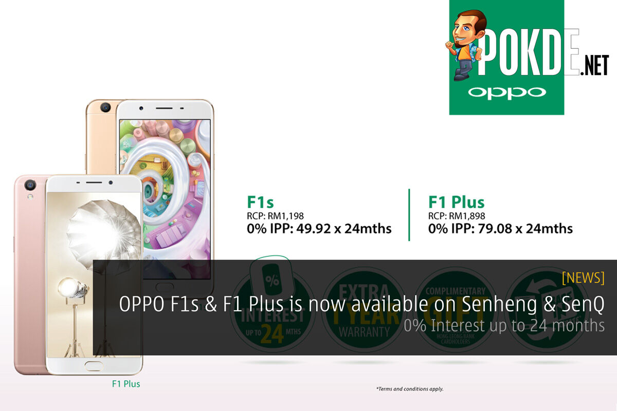 OPPO F1s & F1 Plus is now available on Senheng & SenQ — 0% Interest up to 24 months 24