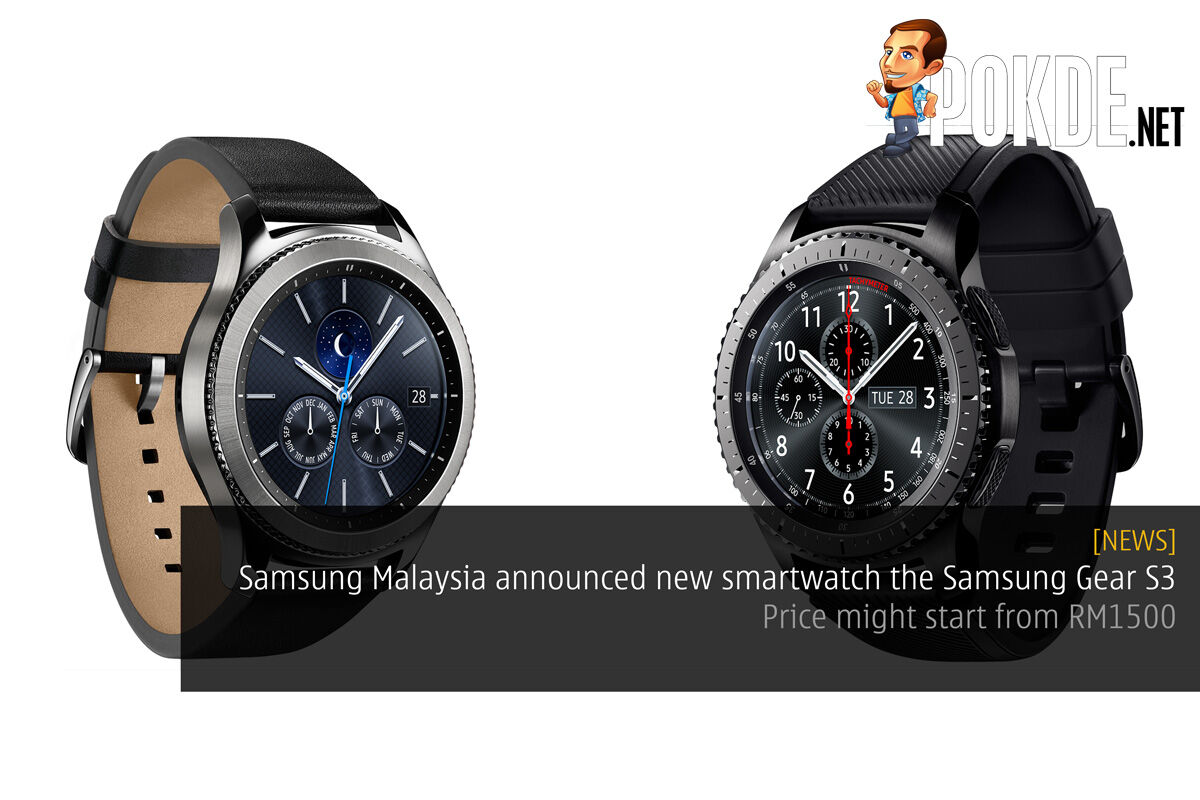 Samsung Malaysia announced new smartwatch the Samsung Gear S3 – price might start from RM1500 26