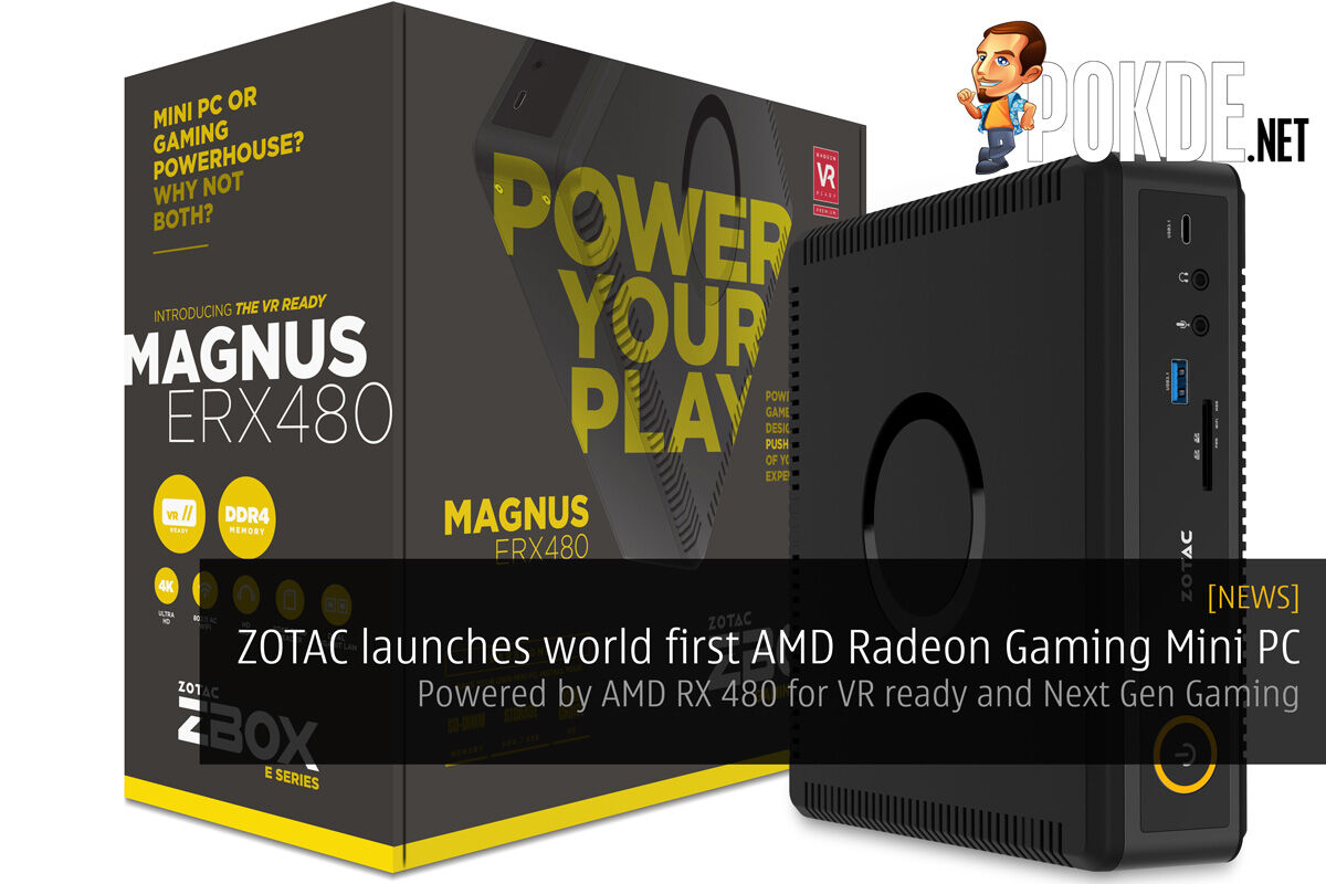 ZOTAC launches world first AMD Radeon Gaming Mini– Powered by AMD RX 480 for VR ready and Next Gen Gaming 29