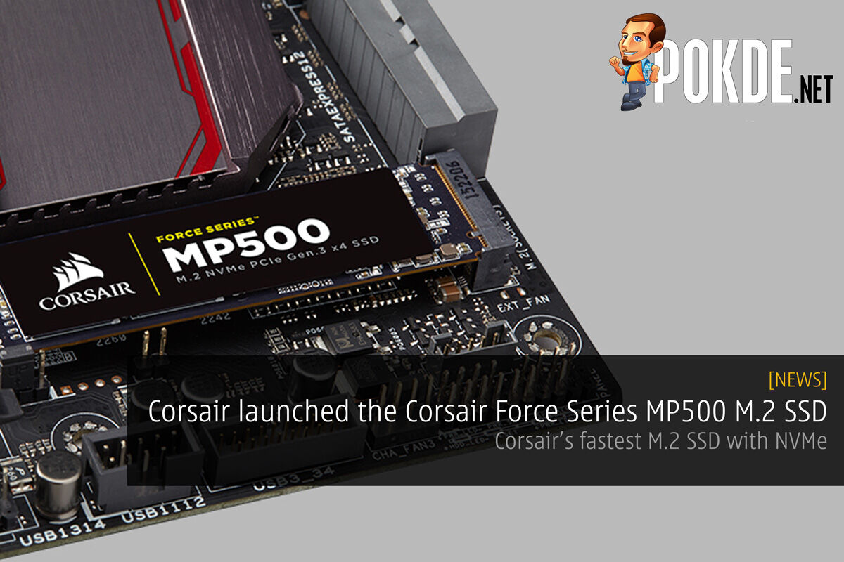Corsair launched the Corsair Force Series MP500 SSD — Corsair's fastest M.2 SSD with NVMe 31