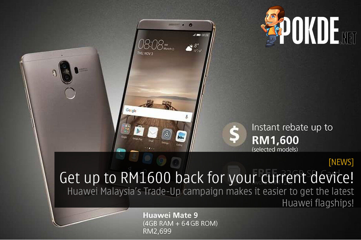 Get up to RM1600 back when you trade up to a new Huawei flagship! 27