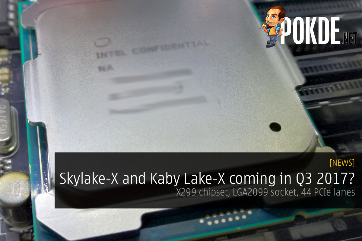 Intel Skylake-X and Kaby Lake-X coming in Q3 2017? 19