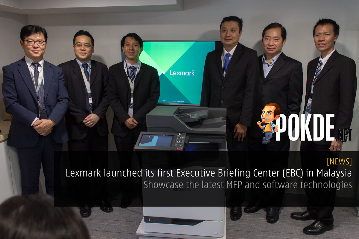 Lexmark launched its first Executive Briefing Center (EBC) in Malaysia — showcase the latest MFP and software technologies 24