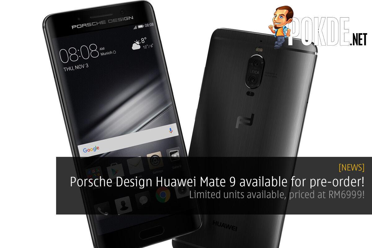 Pre-order the Porsche Design Huawei Mate 9 for RM6999 tomorrow! 24