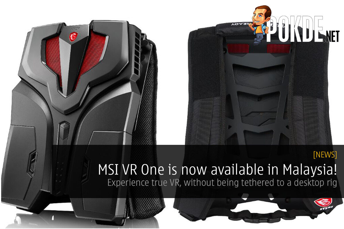 MSI VR One is now available in Malaysia! 22