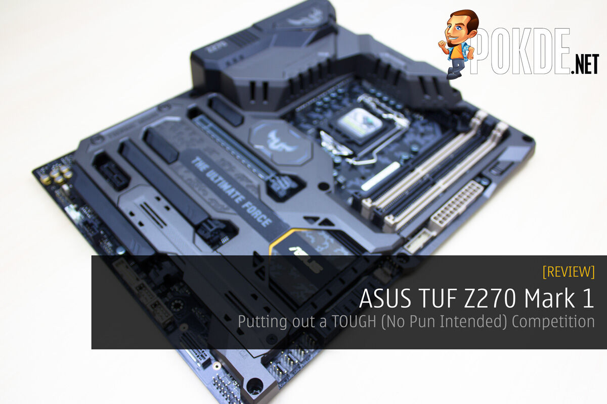 ASUS TUF Z270 Mark 1 Review - Putting out a TOUGH (No Pun Intended) Competition 18