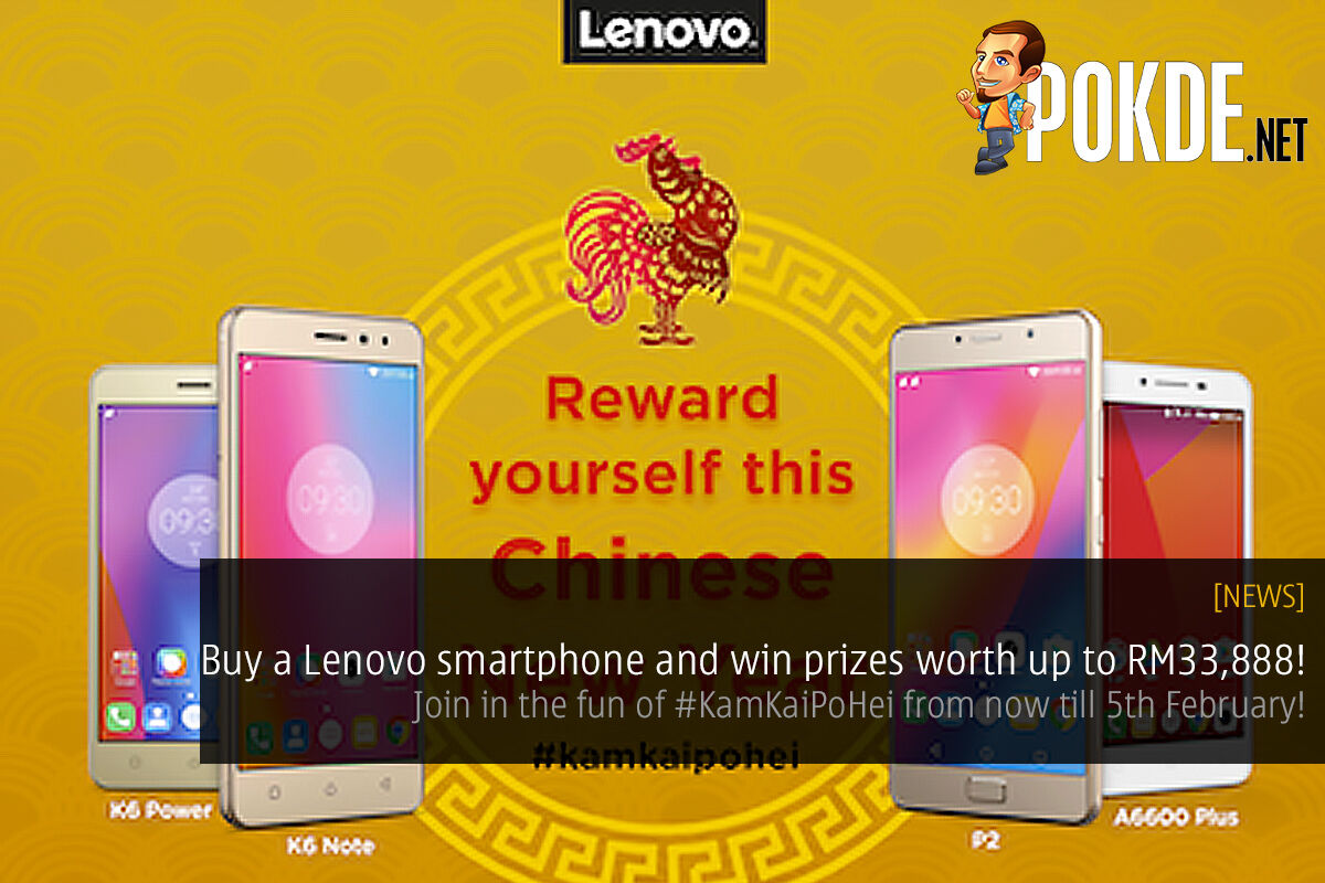Buy a Lenovo smartphone and win prizes worth up to RM33,888! 21