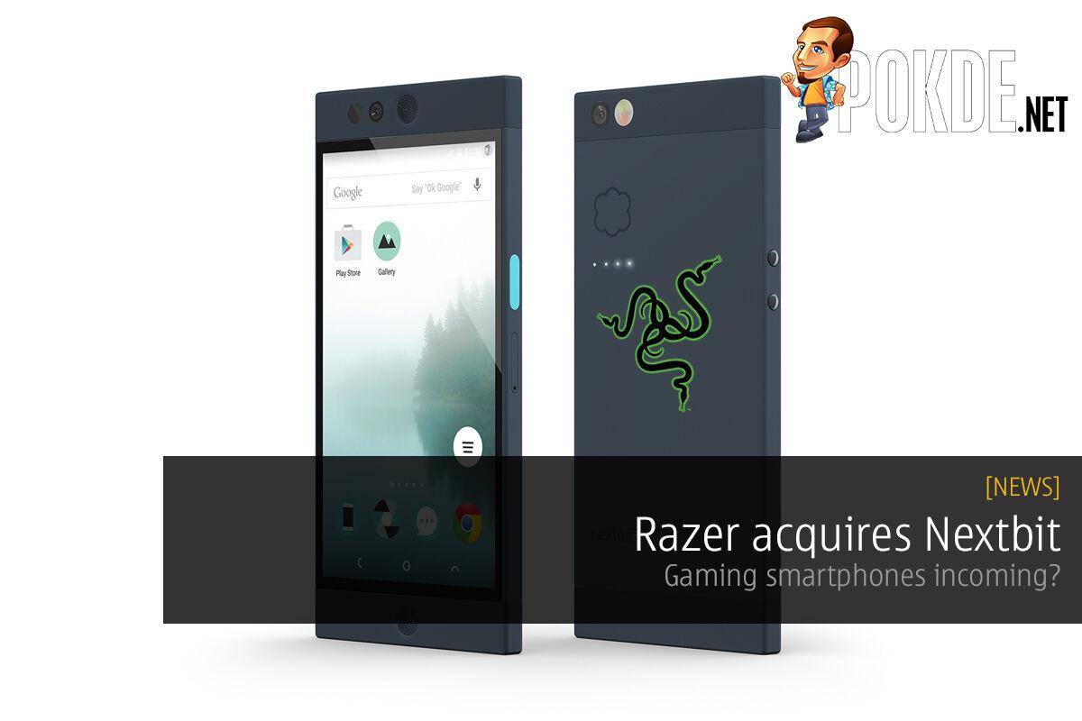 Razer acquires Nextbit, gaming smartphones incoming? 27