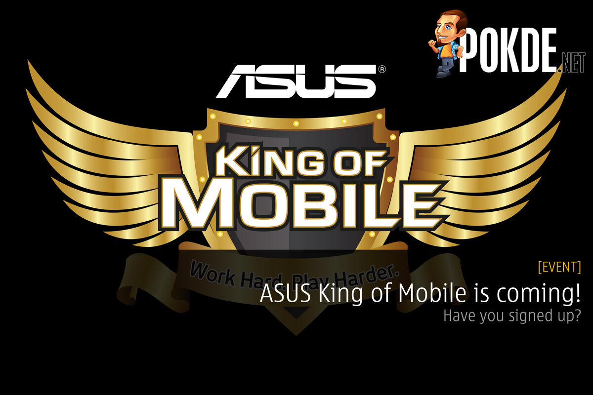 ASUS King of Mobile is coming! Join us to WIN a brand new ASUS Zenfone 3 Max! 24