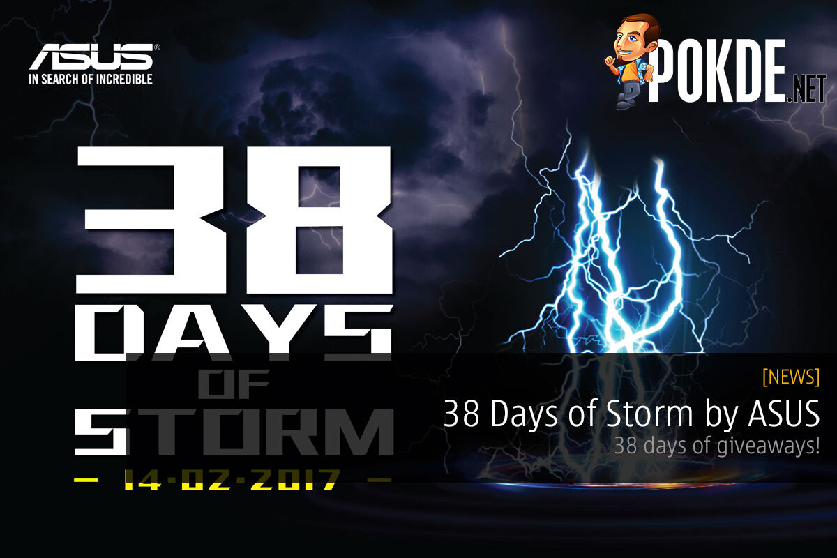 38 Days of Storm by ASUS, 38 days of giveaways! 22
