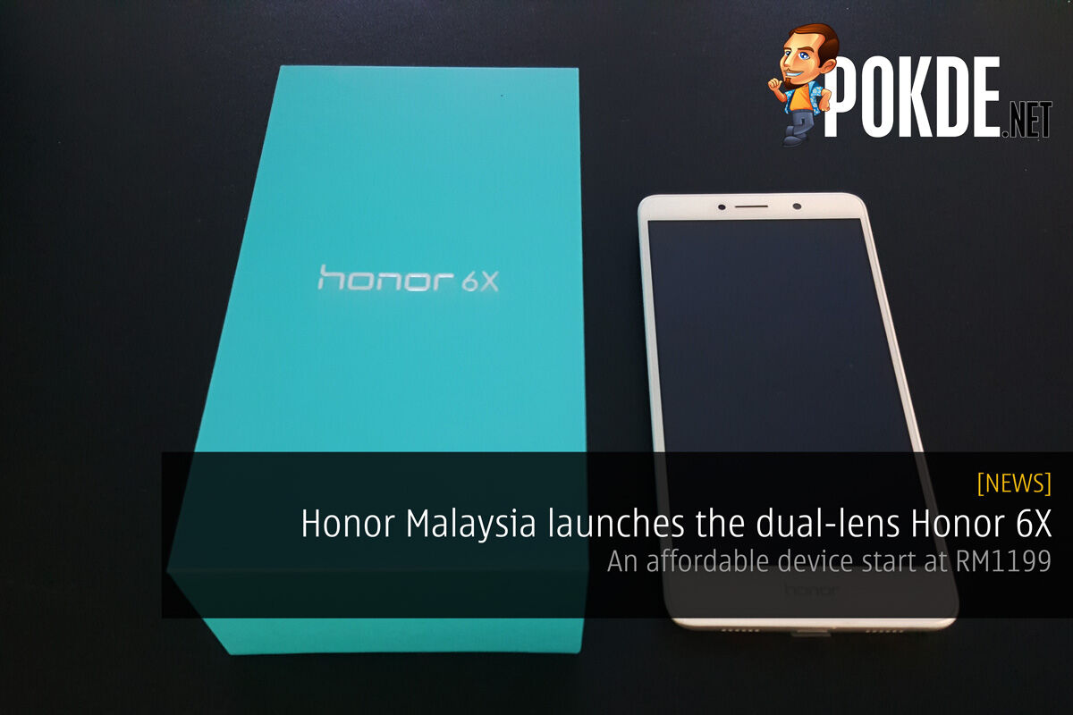 Honor Malaysia launches the dual-lens Honor 6X – An affordable device starting from RM1199 25