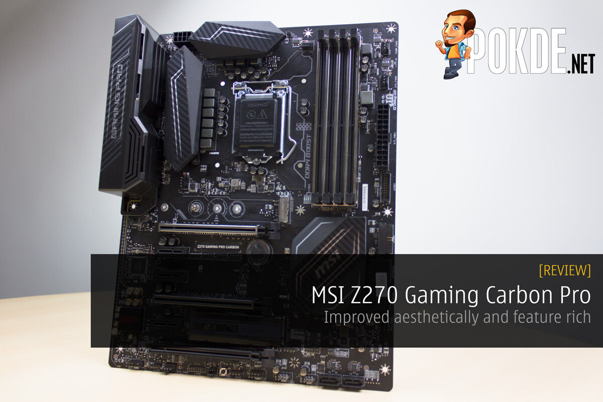 MSI Z270 Gaming Carbon Pro review — Aesthetically improved and feature rich 23