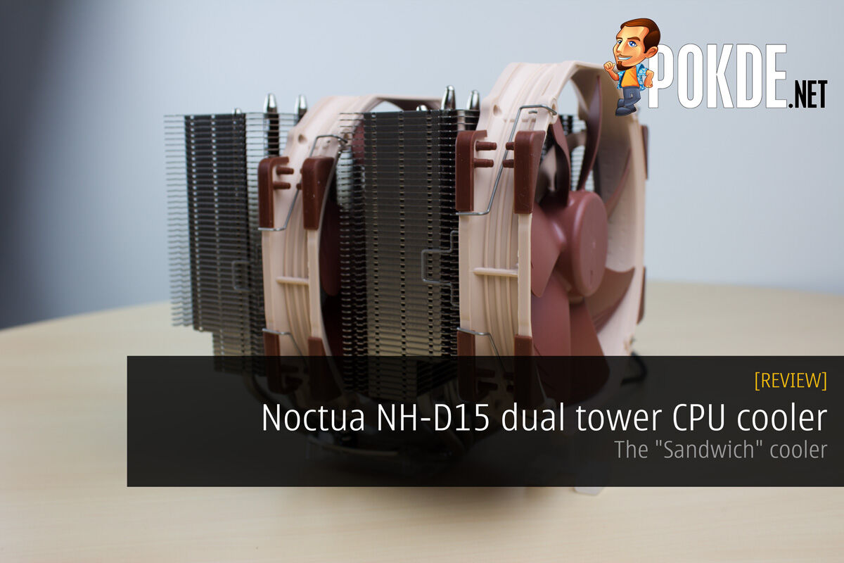 "Noctua NH-D15 dual tower CPU cooler review —The ""Sandwich"" cooler 22"