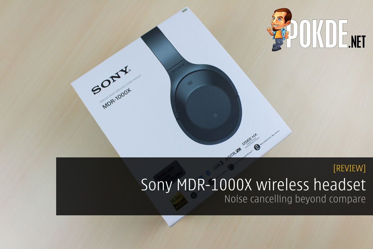 Sony MDR-1000X wireless headset review  — noise cancelling beyond compare 19