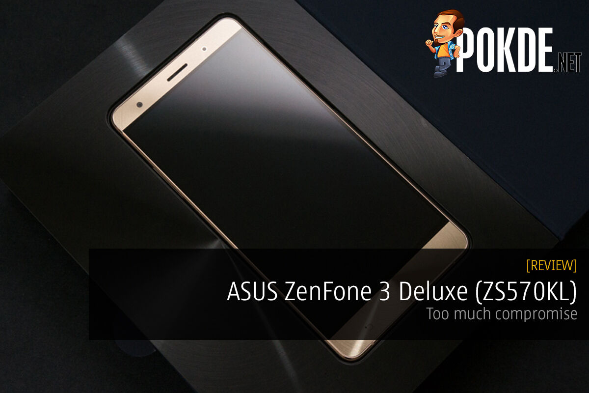 ASUS ZenFone 3 Deluxe (ZS570KL) review — Too much compromise 22
