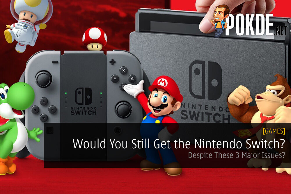 Would You Still Get the Nintendo Switch Despite These 3 Issues? 26