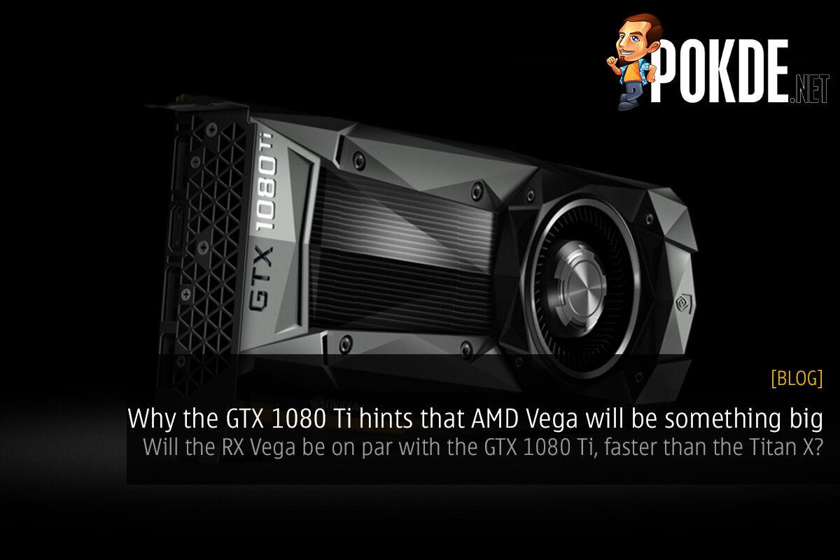 Why the GTX 1080 Ti hints that AMD Vega will be something big 19