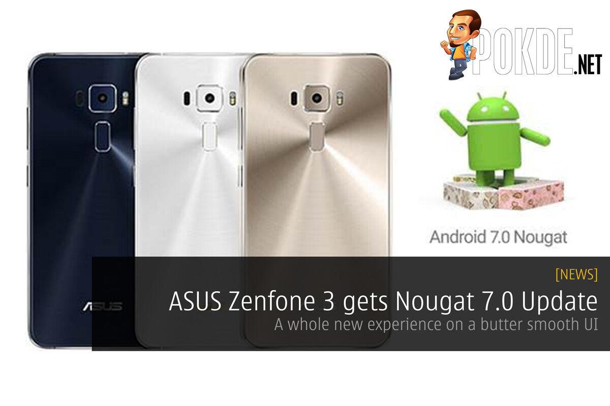 ASUS Zenfone 3 gets Nougat 7.0 Update 19