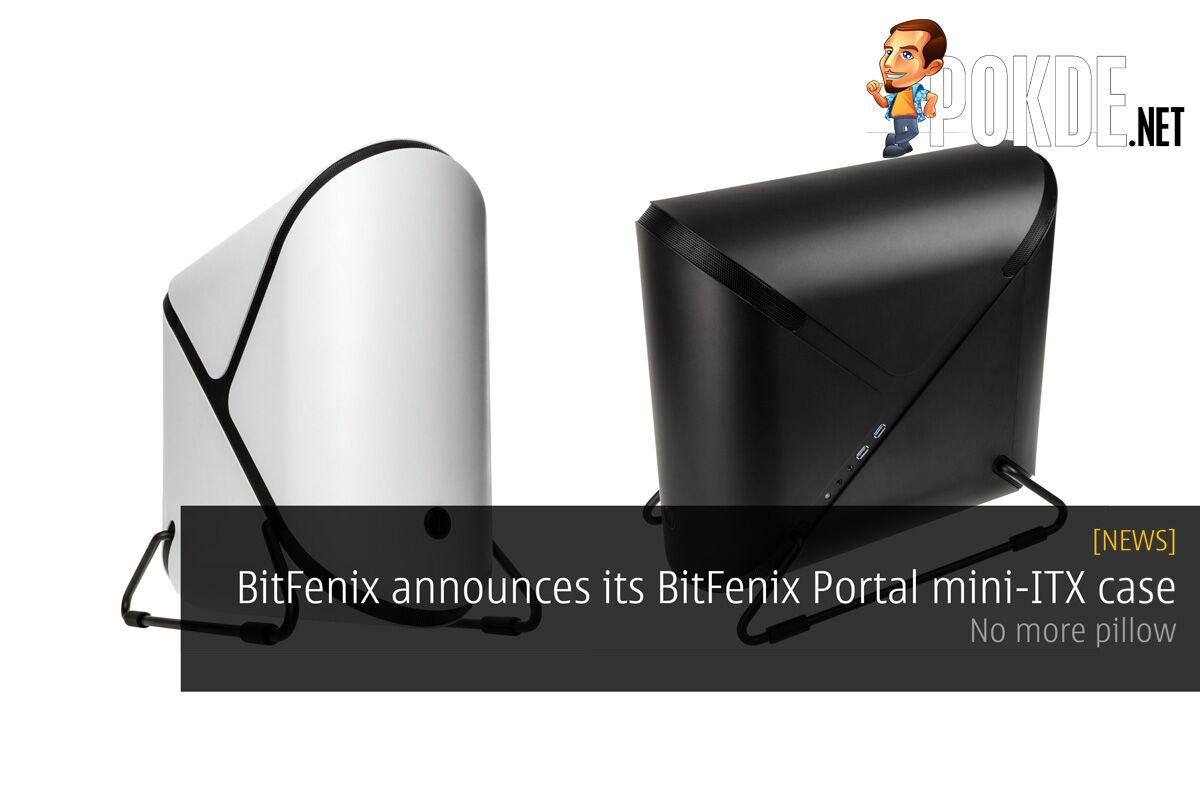 BitFenix announces its BitFenix Portal mini-ITX case - No more pillow 60