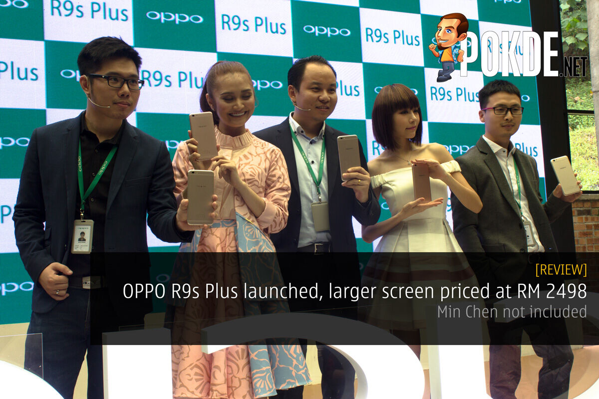 OPPO R9s Plus launched, larger screen priced at RM 2498 – Min Chen not included 39