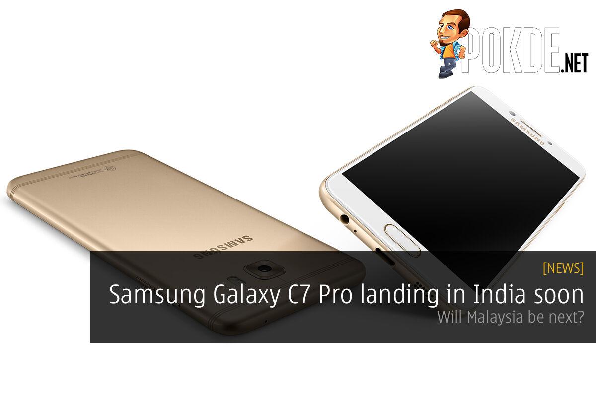 Samsung Galaxy C7 Pro landing in India soon, Malaysia next? 30