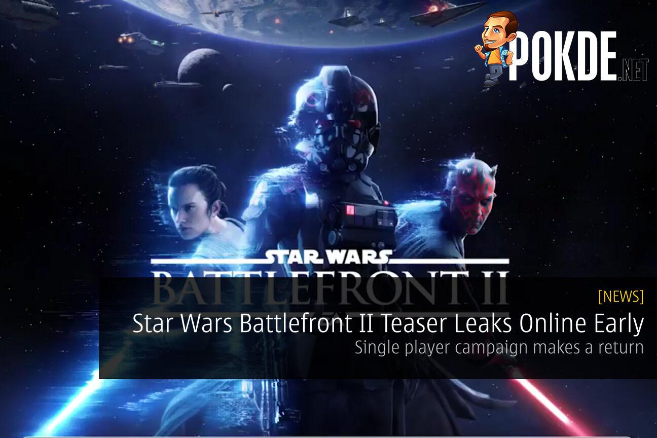 Star Wars Battlefront II Teaser Leaks Online Early 22