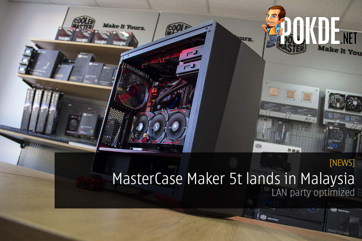MasterCase Maker 5t lands in Malaysia, LAN party optimized 27