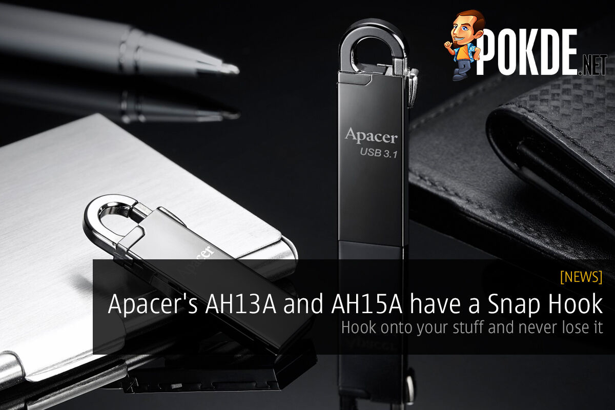 Apacer's AH13A and AH15A have a Snap Hook, hook onto your stuff and never lose it 28