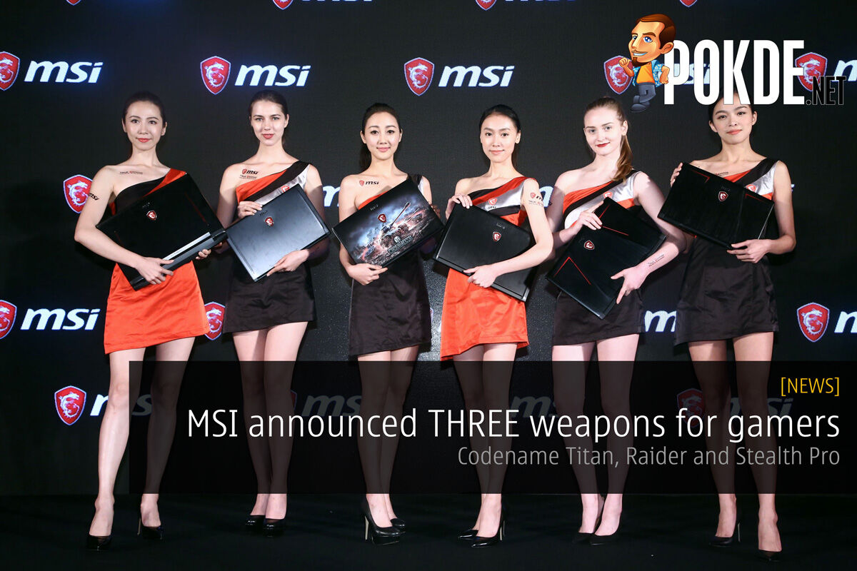 MSI officially announced THREE weapons for the hardcore gamer; Codename Titan, Raider and Stealth Pro 29