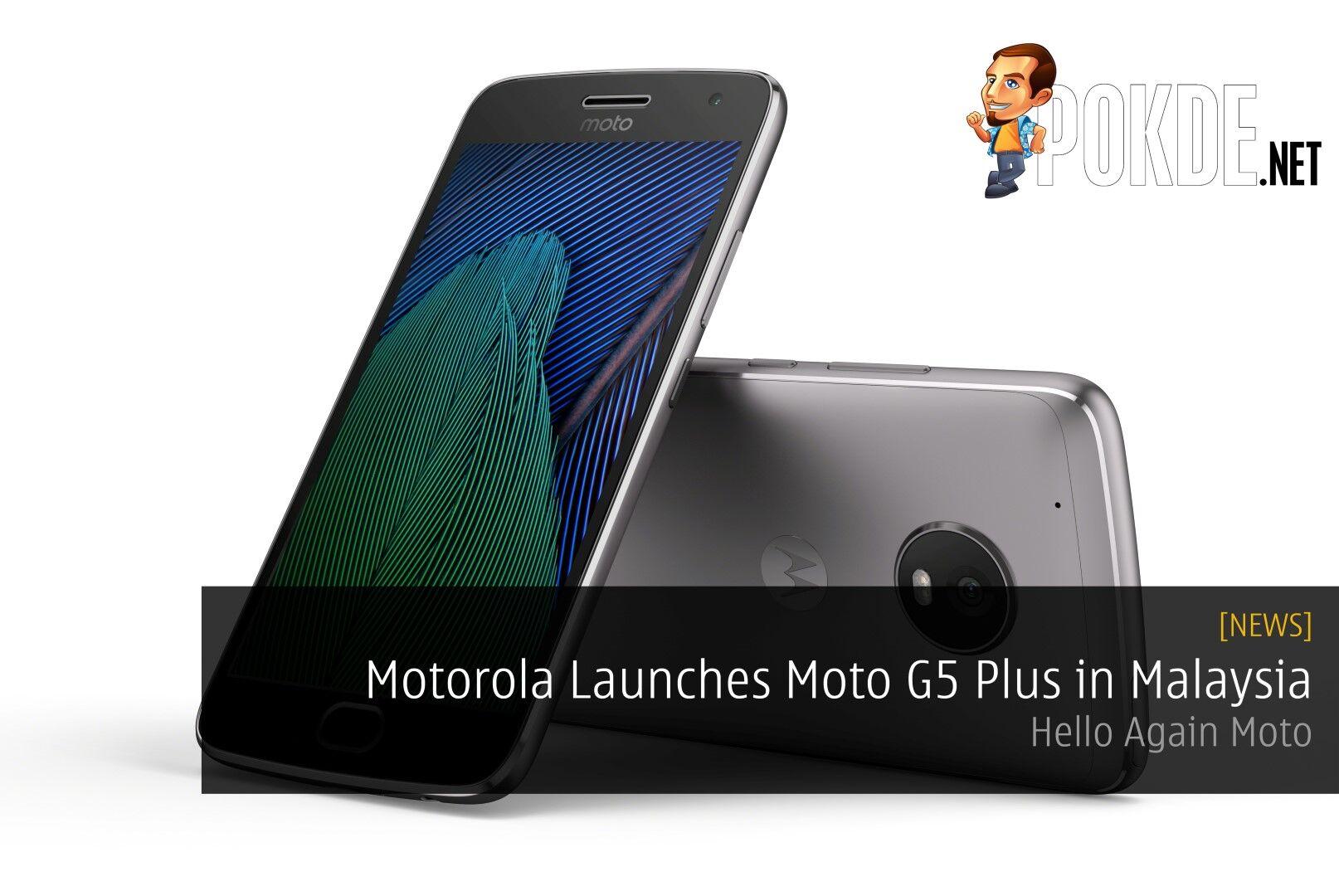 Motorola Launches Moto G5 Plus in Malaysia - Hello Again Moto 29