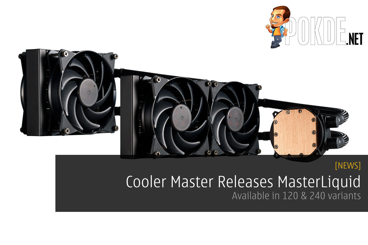 Cooler Master Releases the MasterLiquid; Available in 120 & 240 variants 23
