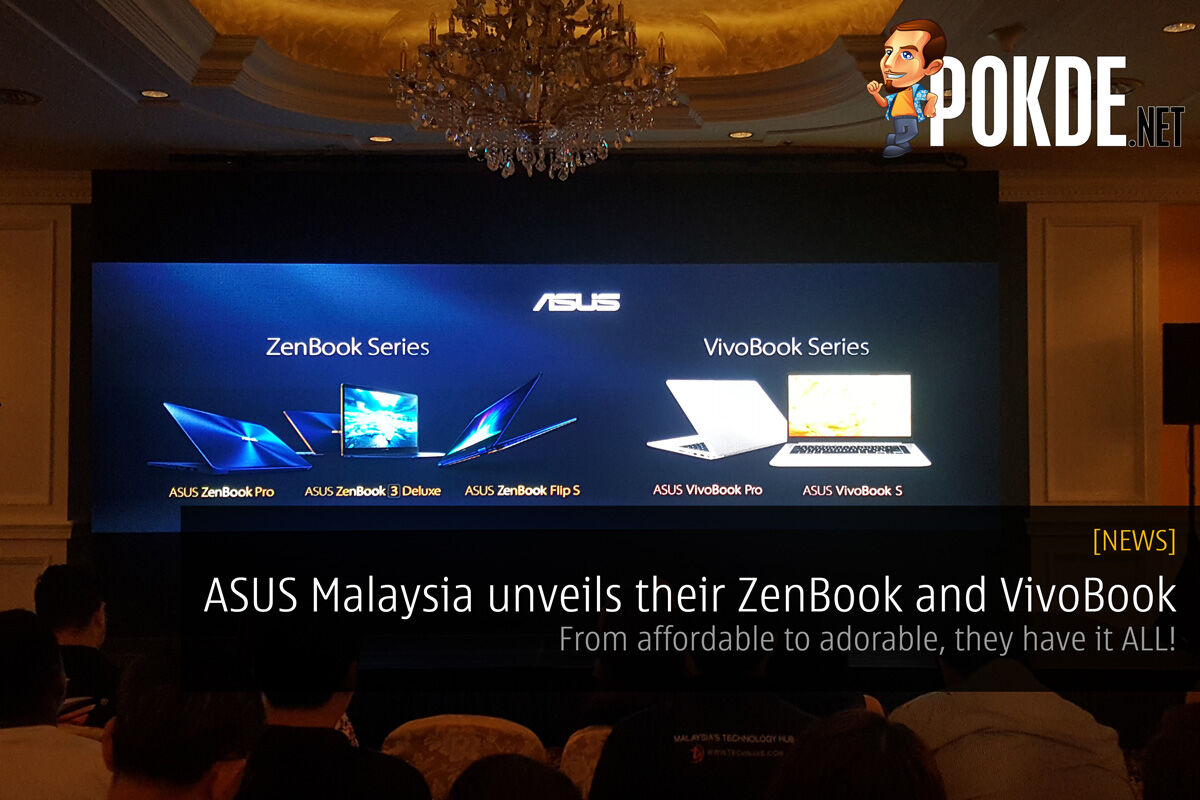 ASUS Malaysia unveils their ZenBook and VivoBook; From affordable to adorable, they have it ALL! 16