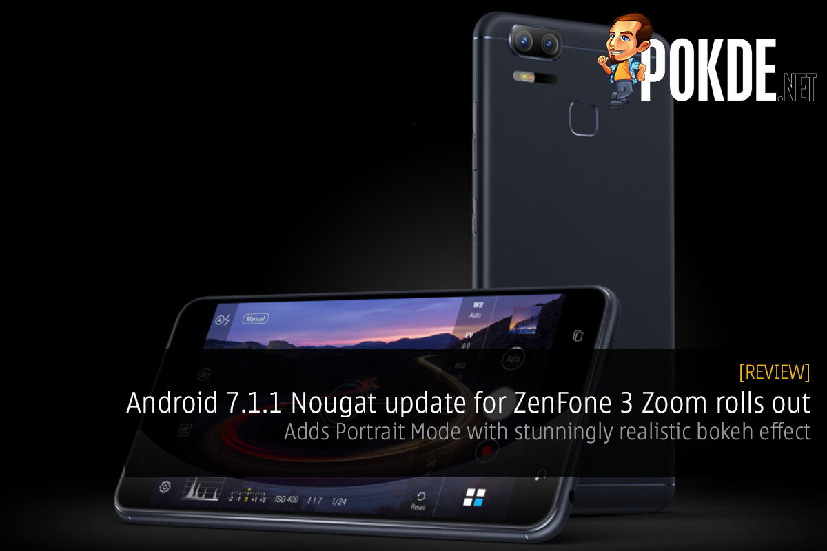 Android 7.1.1 Nougat update for ZenFone 3 Zoom rolls out; adds Portrait Mode with stunningly realistic bokeh effect 29