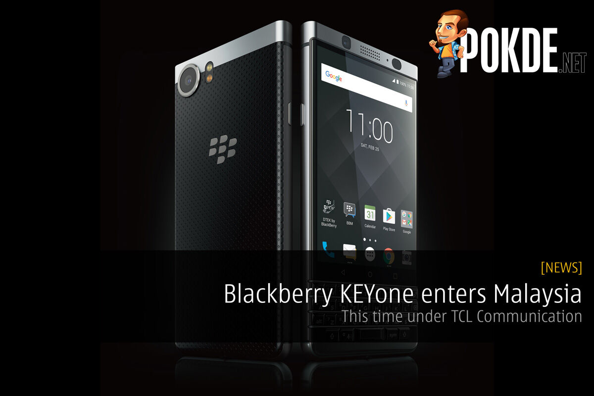 Blackberry KEYone enters Malaysia; This time under TCL Communication 19