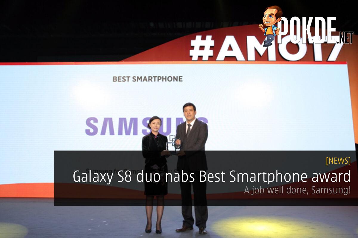 Samsung Galaxy S8 duo nabs Best Smartphone award; Congratulations Samsung! 25
