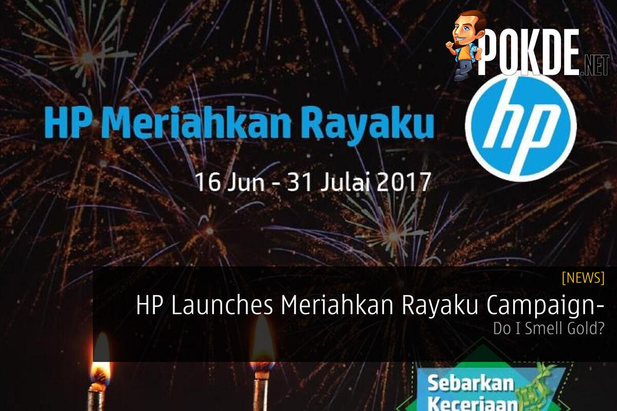 HP Malaysia Launches Meriahkan Rayaku Campaign- Do I Smell Gold? 27