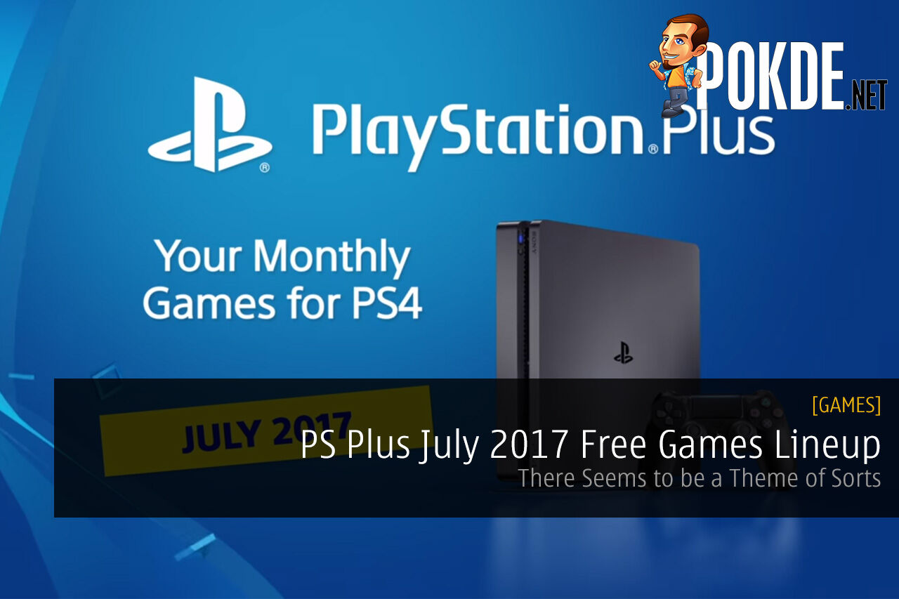 ps plus july 2017 free games