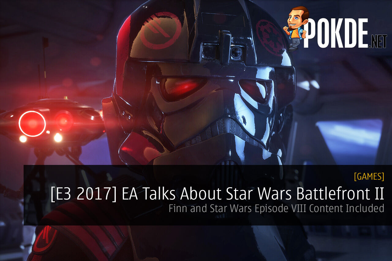 [E3 2017] EA Talks About Star Wars Battlefront II; Finn and Star Wars Episode VIII Content Included 22