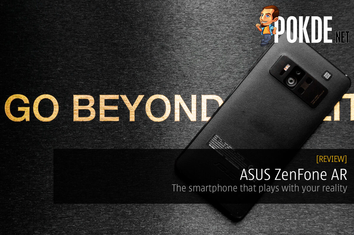 ASUS ZenFone AR review (ZS571KL); the smartphone that plays with your reality 15