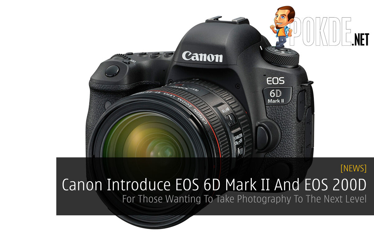 Canon Introduce EOS 6D Mark II And EOS 200D - For Those Wanting To Take To The Next Level 29